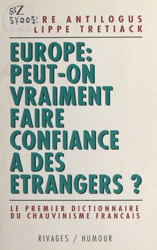 Europe, peut-on vraiment faire confiance à des étrangers ?