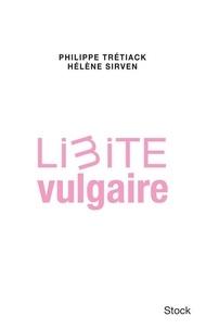 Philippe Trétiack et Hélène Sirven - Limite vulgaire.