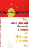Philippe Trétiack et Pierre Antilogus - Oui, vous pouvez devenir chinois en 45 minutes chrono.