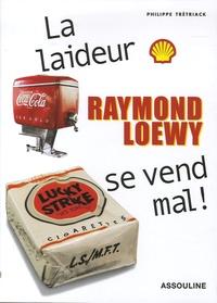 Philippe Trétriack - Raymond Loewy.