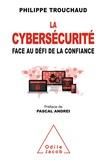 Philippe Trouchaud - La cybersécurité - Face au défi de la confiance.