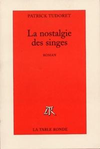 Philippe Tudore - La nostalgie des singes.