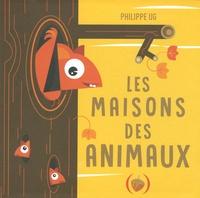 Philippe Ug - Les maisons des animaux.
