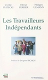 Philippe Ulmann et Cyrille Piatecki - Les travailleurs indépendants.