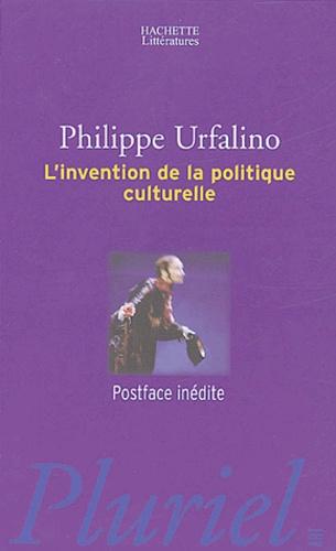 Philippe Urfalino - L'invention de la politique culturelle.
