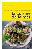 Philippe Urvois - Toutes les bases et recettes cuisine de la mer.