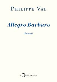Philippe Val - Allegro Barbaro.