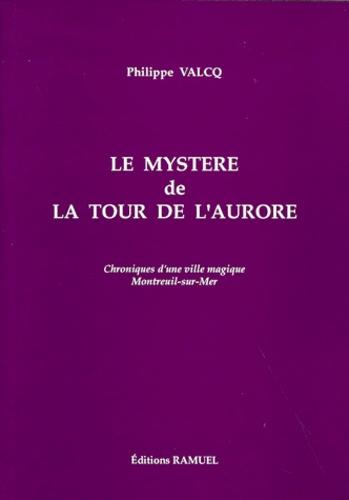 LE MYSTERE DE LA TOUR DE L'AURORE (1689-1690). Chroniques d'une ville magique
