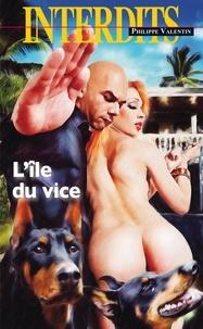 Philippe Valentin - L'Ile du vice.