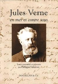 Philippe Valetoux - Jules Verne en mer et contre tous.