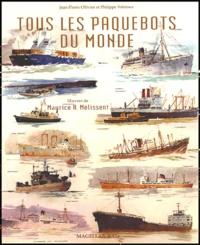 Philippe Valetoux et Jean-Pierre Ollivier - Tous les paquebots du monde - Oeuvres de Maurice R. Mélissent.