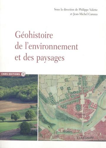 Philippe Valette et Jean-Michel Carozza - Géohistoire de l'environnement et des paysages.