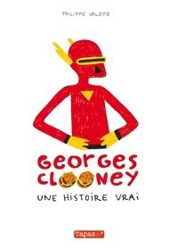 Philippe Valette - Georges Clooney  : Une histoire vrai. La grosse épopée orthographique de qualitey.