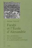 Philippe Vallat - Farabi et l'école d'Alexandrie - Des prémisses de la connaissances à la philosophie politique.
