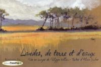 Philippe Valliez et Alain Dubos - Landes, de terre et d'eaux.