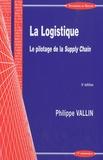 Philippe Vallin - La logistique - Le pilotage de la Supply Chain.