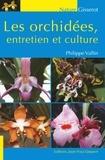 Philippe Vallin - Les orchidées, entretien et culture.