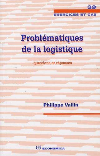Philippe Vallin - Problématiques de la logistique - Questions et réponses.