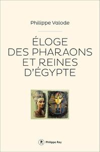 Philippe Valode - Eloge des pharaons et reines d'Egypte.
