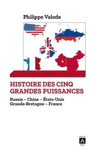 Philippe Valode - Histoire des cinq grandes puissances mondiales.