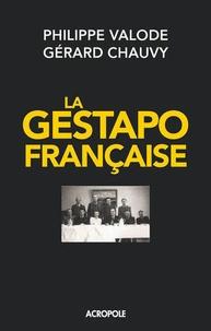 Philippe Valode et Gérard Chauvy - La gestapo française.