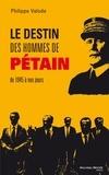 Philippe Valode - Le destin des hommes de Pétain - De 1945 à nos jours.