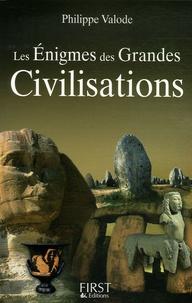 Philippe Valode - Les Enigmes des grandes civilisations.