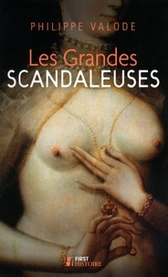 Philippe Valode - First Histoire  : Les Grandes Scandaleuses.