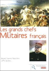Philippe Valode - Les grands chefs militaires français.