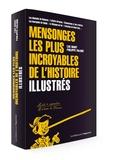 Philippe Valode - Les mensonges les plus incroyables de l'histoire - Illustrés.