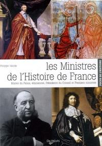 Philippe Valode - Les ministres de l'Histoire de France.