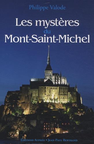 Philippe Valode - Les Mystères du Mont Saint-Michel.