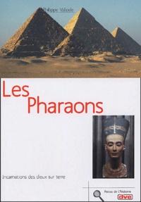 Philippe Valode - Les pharaons - Incarnation des dieux sur terre.