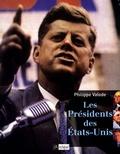 Philippe Valode - Les Présidents des Etats-Unis.