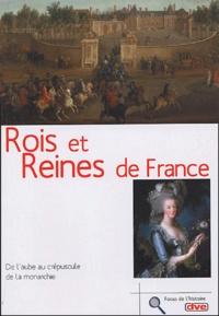 Philippe Valode - Rois et Reines de France - De l'aube au crépuscule de la monarchie.