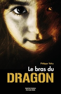 Philippe Valry - Le bras du dragon.