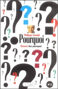 Philippe Vandel - Encore des pourquoi.