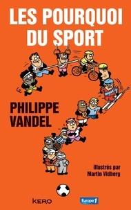 Philippe Vandel - Les pourquoi du sport.
