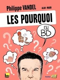 Philippe Vandel et  Alan - Les pourquoi en BD.