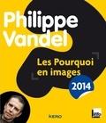 Philippe Vandel - Les pourquoi en images 2014.