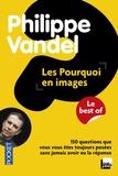 Philippe Vandel - Les Pourquoi en images - Le best of.