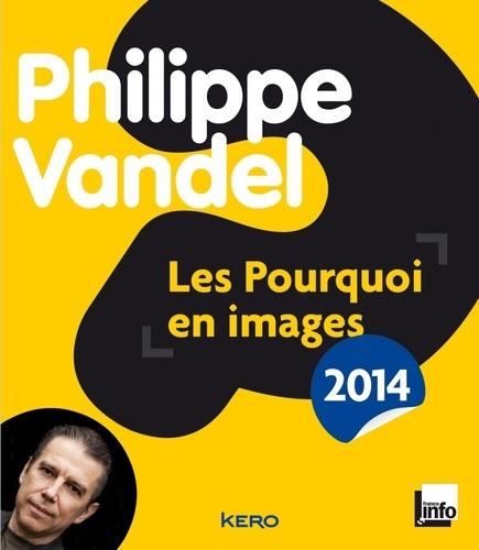 Les Pourquoi en images  Edition 2014