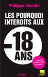 Philippe Vandel - Les Pourquoi interdits aux -18 ans.