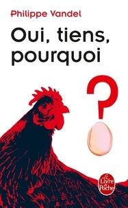 Philippe Vandel - Oui, tiens, pourquoi ?.