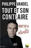 Philippe Vandel - Tout et son contraire - Best of et interdits.