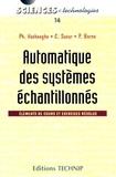 Philippe Vanheeghe et Christophe Sueur - Automatique des systèmes échantillonnés - Eléments de cours et exercices résolus.