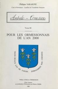 Philippe Varaigne et  Bosse - Amboile-Ormesson (3). Pour les Ormessonnais de l'an 2000.