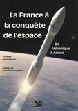 Philippe Varnoteaux - La France à la conquête de l'espace - De Véronique à Ariane.