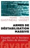 Philippe Vasset et Pierre Gastineau - Armes de déstabilisation massive.