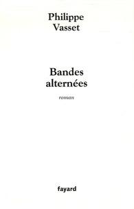 Philippe Vasset - Bandes alternées.